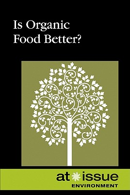 Is Organic Food Better? By Lankford, Ronnie D.